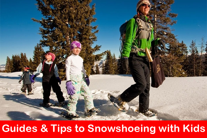 guides and tips to snowshoeing with kids