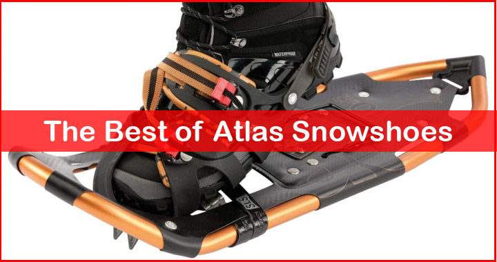 best atlas snowshoes reviews