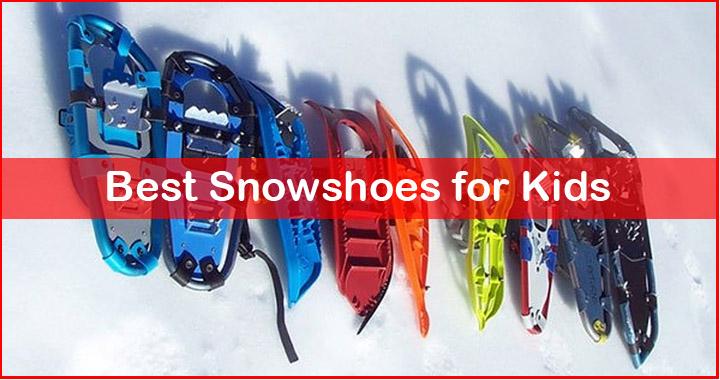 best kids snowshoes review
