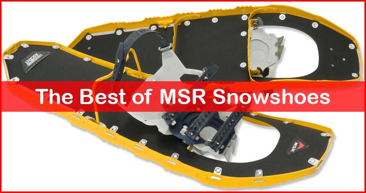 best msr snowshoes reviews