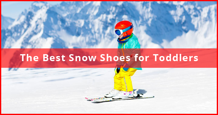 Best Snowshoes for Toddlers