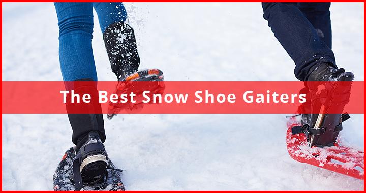 Best Snowshoe Gaiters