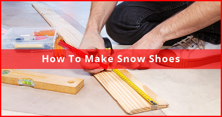 How to Make Snowshoes Featured
