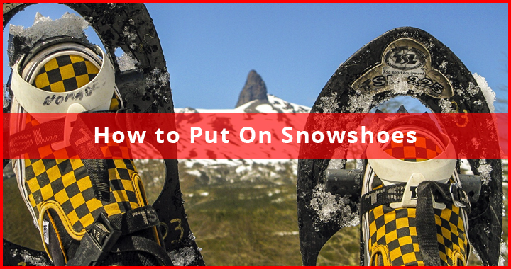 how to put on snowshoes featured