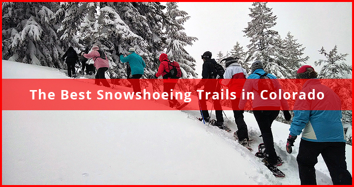 top ten snowshoeing trails in colorado