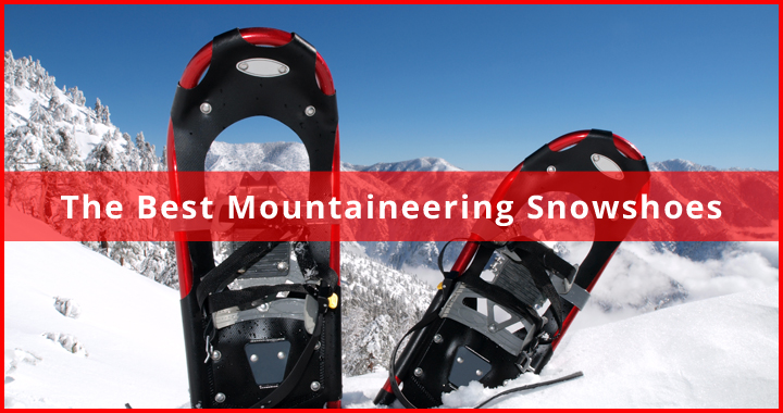 best mountaineering snowshoes