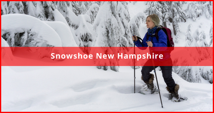 Snowshoeing Trails in New Hampshire