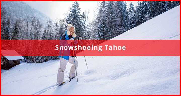 Snowshoeing Tahoe